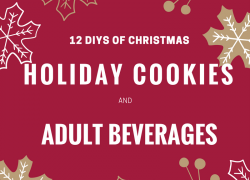 12 DIYS of Christmas: Holiday Cookies and Adult Beverages